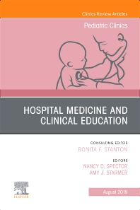 Cover image for Hospital Medicine and Clinical Education, An Issue of Pediatric Clinics of North America