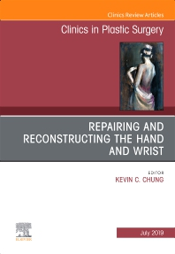 Cover image for Repairing and Reconstructing the Hand and Wrist, An Issue of Clinics in Podiatric Medicine and Surgery