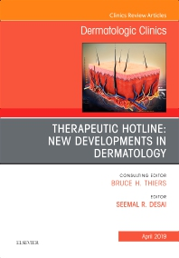 Cover image for Therapeutic Hotline: New Developments in Dermatology, An Issue of Dermatologic Clinics