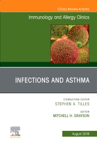 Cover image for Infections and Asthma, An Issue of Immunology and Allergy Clinics of North America