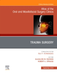 Cover image for Trauma Surgery, An Issue of Atlas of the Oral & Maxillofacial Surgery Clinics
