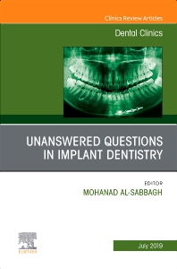 Cover image for Unanswered Questions in Implant Dentistry, An Issue of Dental Clinics of North America