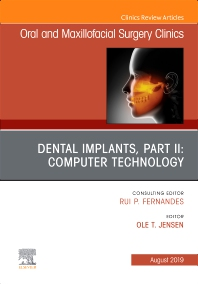 Cover image for Dental Implants, Part II: Computer Technology, An Issue of Oral and Maxillofacial Surgery Clinics of North America