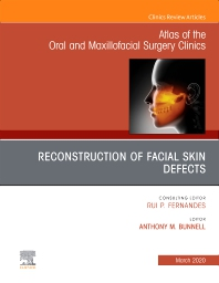 Cover image for Reconstruction of Facial Skin Defects, An Issue of Atlas of the Oral & Maxillofacial Surgery Clinics