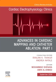 Cover image for Advances in Cardiac Mapping and Catheter Ablation: Part I, An Issue of Cardiac Electrophysiology Clinics