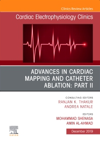 Cover image for Advances in Cardiac Mapping and Catheter Ablation: Part II, An Issue of Cardiac Electrophysiology Clinics
