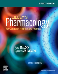 Study Guide for Lilley's Pharmacology for Canadian Health Care Practice - 4th Edition - ISBN: 9780323694582