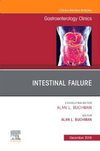 Cover image for Intestinal Failure,An Issue of Gastroenterology Clinics of North America