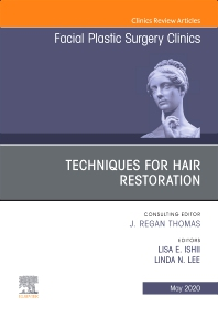 Cover image for Techniques for Hair Restoration,An Issue of Facial Plastic Surgery Clinics of North America
