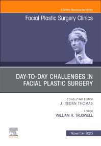 Cover image for Day-to-day Challenges in Facial Plastic Surgery,An Issue of Facial Plastic Surgery Clinics of North America