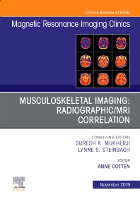 Cover image for Musculoskeletal Imaging: Radiographic/MRI Correlation, An Issue of Magnetic Resonance Imaging Clinics of North America