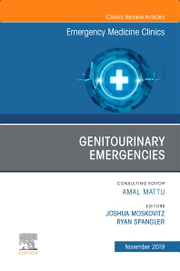 Cover image for Genitourinary Emergencies, An Issue of Emergency Medicine Clinics of North America
