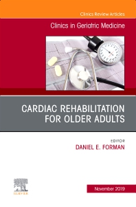 Cover image for Cardiac Rehabilitation, An Issue of Clinics in Geriatric Medicine