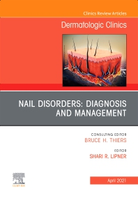 Cover image for Nail Disorders: Diagnosis and Management, An Issue of Dermatologic Clinics