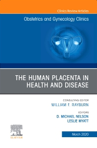 Cover image for The Human Placenta in Health and Disease , An Issue of Obstetrics and Gynecology Clinics
