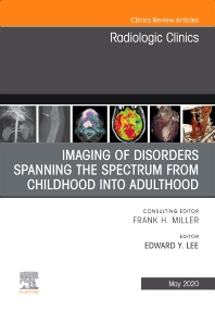 Cover image for Imaging of Disorders Spanning the Spectrum from Childhood ,An Issue of Radiologic Clinics of North America