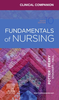 Clinical Companion for Fundamentals of Nursing - 10th Edition - ISBN: 9780323711302, 9780323711333