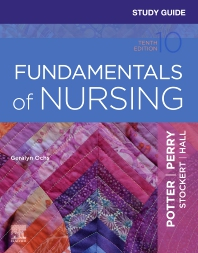 Study Guide for Fundamentals of Nursing - 10th Edition - ISBN: 9780323711340, 9780323711357