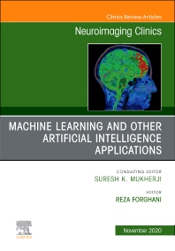 Cover image for Artificial Intelligence and Machine Learning , An Issue of Neuroimaging Clinics of North America
