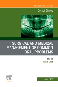 Cover image for Surgical and Medical Management of Common Oral Problems, An Issue of Dental Clinics of North America
