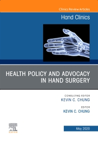 Cover image for Health Policy and Advocacy in Hand Surgery, An Issue of Hand Clinics
