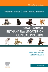 Cover image for Small Animal Euthanasia,An Issue of Veterinary Clinics of North America: Small Animal Practice