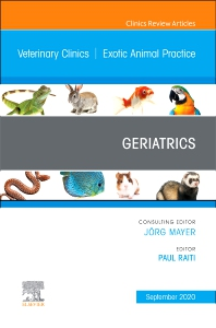 Geriatrics, An Issue of Veterinary Clinics of North America: Exotic Animal Practice - 1st Edition - ISBN: 9780323720854, 9780323720861
