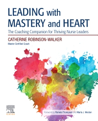 Leading with Mastery and Heart - 1st Edition - ISBN: 9780323721981, 9780323761147