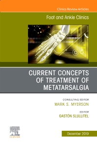 Cover image for Current concepts of treatment of Metatarsalgia, An issue of Foot and Ankle Clinics of North America