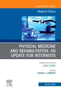 Cover image for Physical Medicine and Rehabilitation: An Update for Internists, An Issue of Medical Clinics of North America