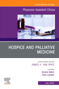 Cover image for Hospice and Palliative Medicine, An Issue of Physician Assistant Clinics