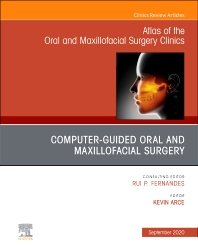 Cover image for Guided Oral and Maxillofacial Surgery An Issue of Atlas of the Oral & Maxillofacial Surgery Clinics