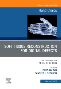 Cover image for Soft Tissue Reconstruction for Digital Defects, An Issue of Hand Clinics