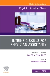Cover image for Intrinsic Skills for Physician Assistants An Issue of Physician Assistant Clinics