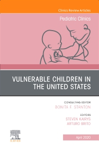 Cover image for Vulnerable Children in the United States, An Issue of Pediatric Clinics of North America