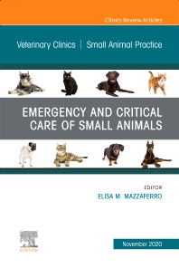 Cover image for Emergency and Critical Care of Small Animals, An Issue of Veterinary Clinics of North America: Small Animal Practice