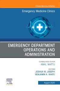 Cover image for Emergency Department Operations and Administration, An Issue of Emergency Medicine Clinics of North America