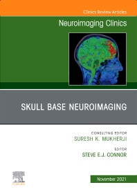 Cover image for Skull Base Neuroimaging, An Issue of Neuroimaging Clinics of North America