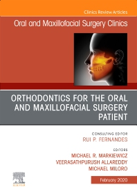 Cover image for Orthodontics for Oral and Maxillofacial Surgery Patient, An Issue of Oral and Maxillofacial Surgery Clinics of North America