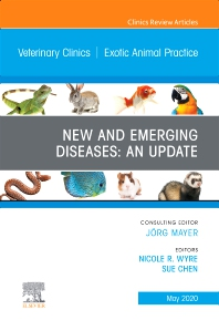 Cover image for New and Emerging Diseases: An Update, An Issue of Veterinary Clinics of North America: Exotic Animal Practice