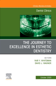 Cover image for The Journey To Excellence in Esthetic Dentistry, An Issue of Dental Clinics of North America