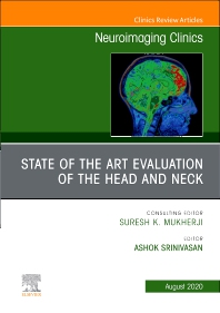 State of the Art Evaluation of the Head and Neck, An Issue of Neuroimaging Clinics of North America - 1st Edition - ISBN: 9780323755887, 9780323755894