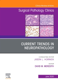 Current Trends in Neuropathology, An Issue of Surgical Pathology Clinics - 1st Edition - ISBN: 9780323756068, 9780323756075