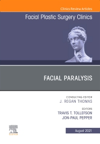 Cover image for Facial Paralysis, An Issue of Facial Plastic Surgery Clinics of North America