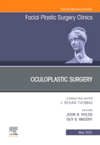 Cover image for Oculoplastic Surgery, An Issue of Facial Plastic Surgery Clinics of North America
