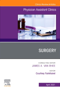 Cover image for Surgery, An Issue of Physician Assistant Clinics