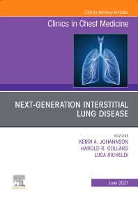 Cover image for Next-generation Interstitial Lung Disease, An Issue of Clinics in Chest Medicine