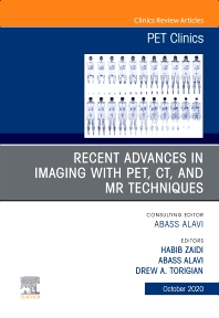 Cover image for Recent Advances in Imaging with PET, CT, and MR Techniques, An Issue of PET Clinics