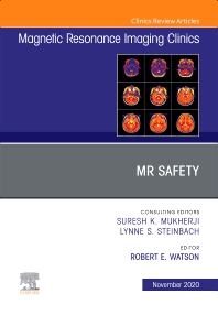 Cover image for MR Safety, An Issue of Magnetic Resonance Imaging Clinics of North America