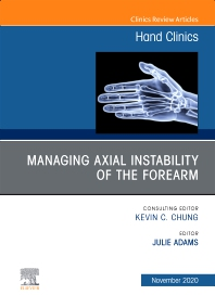 Cover image for Managing Instability of the Wrist, Forearm and Elbow, An Issue of Hand Clinics